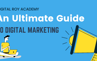 An Ultimate Guide to Digital Marketing – 2021