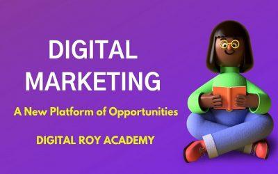 Digital Marketing: A New Platform of Opportunities